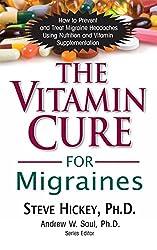 Vitamin Cure For Migraines (Vitamin Cure Series)