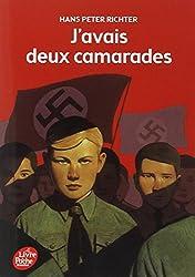 J'avais deux camarades... : Dix années dans les Jeunesses hitlériennes
