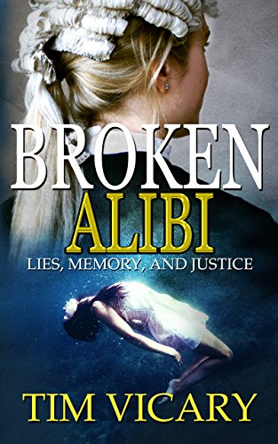 broken-alibi-lies-memory-and-justice-the-trials-of-sarah-newby-book-4