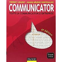 Communicator - 6e éd. - Le guide de la communication d'entreprise - Ebook inclus