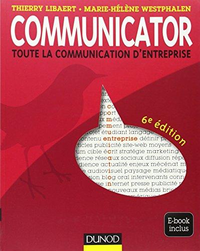Communicator : Toute la communication d'entreprise par Thierry Libaert