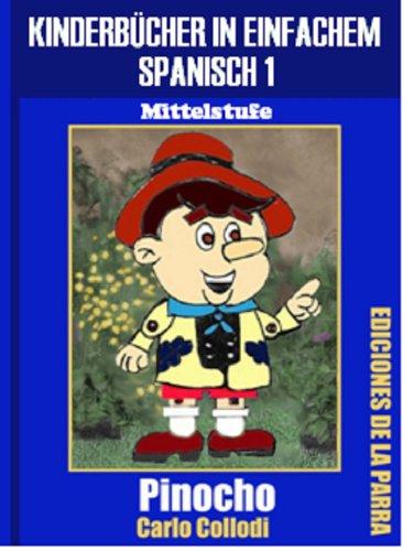 Kinderbücher in einfachem Spanisch Band 1: Pinocho (Spanisches Lesebuch für Kinder jeder Altersstufe!) (Spanish Edition)
