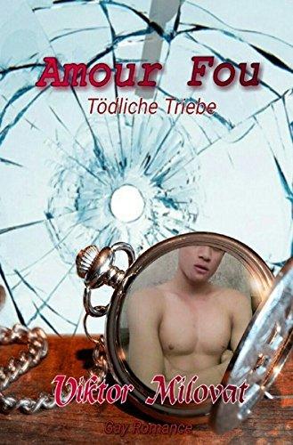 Amour Fou - Tödliche Triebe: Gay Romance
