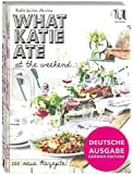 What Katie ate at the weekend (German edition/deutsche Ausgabe)