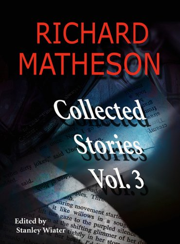Richard Matheson, Volume 3: Collected Stories (Richard Matheson: Collected Stories) por Richard Matheson