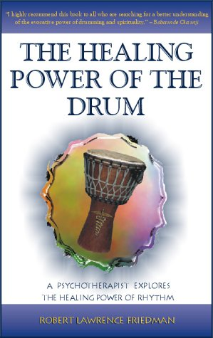The Healing Power of the Drum: A Psychotherapist Explores the Healing Power of Rhythm (Performance in World Music Series, Band 14) -