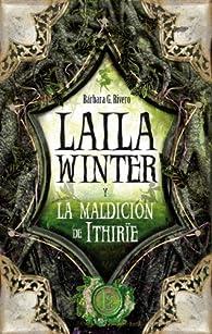 Laila Winter y la maldición de Ithirie par  Barbara García Fresca-Rivero