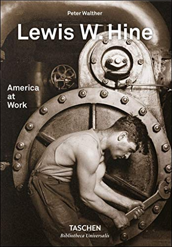 Lewis W Hine America At Work par Peter Walther