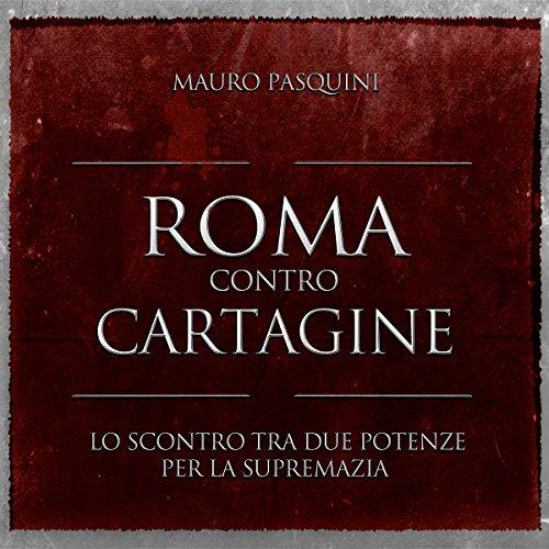 Roma contro Cartagine  Audiolibri