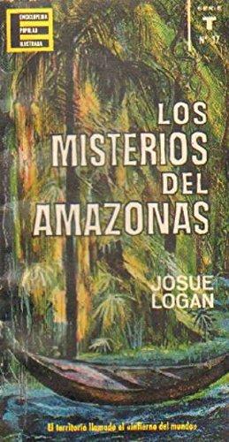 LOS MISTERIOS DEL AMAZONAS. EL TERRITORIO LLAMADO EL INFIERNO DEL MUNDO