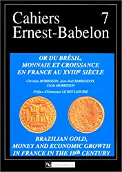 L'or du Brésil, monnaie et croissance en France au XVIIIe siècle : Brazilian gold, money and economic growth in France in the 18th century