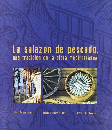 Descargar Libro La Salazón Del Pescado, Una Tradición En La Dieta Mediterránea de Pedro Fito Maupoey