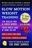 SLOW MOTION WEIGHT TRAINING - FOR MUSCLED MEN & CURVIER WOMEN -...
