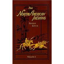 North American Indians: Volume 1