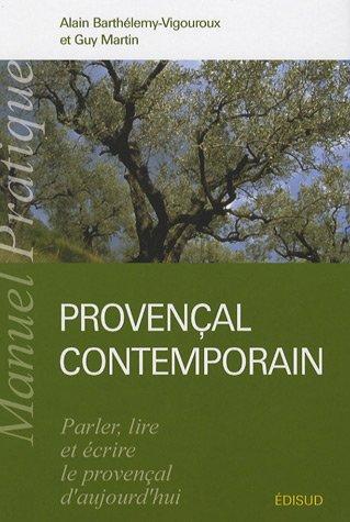 Manuel pratique de provençal contemporain par Alain Barthelemy-Vigouroux, Guy Martin