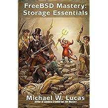 FreeBSD Mastery: Storage Essentials: Volume 4 (IT Mastery)