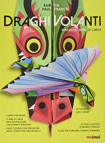 Draghi volanti. Fantastici aerei di carta. Ediz. a colori. Con gadget