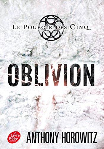 Le pouvoir des Cinq - Tome 5 - Oblivion