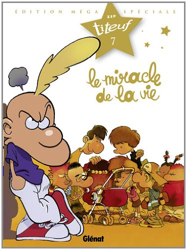 Titeuf, Tome 7 : Le miracle de la vie : Edition méga spéciale