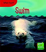 What Can Swim?  (Read and Learn: Animal Actions)