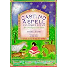 Casting a Spell and Other Poems: An Anthology of New Poems (Poetry & folk tales)