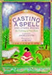 Casting a Spell and Other Poems: An A...