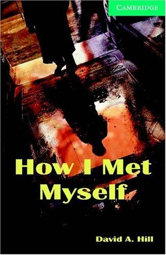 How I Met Myself Level 3 (Cambridge English Readers) (English Edition)
