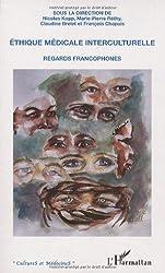 Ethique médicale interculturelle : regards francophones
