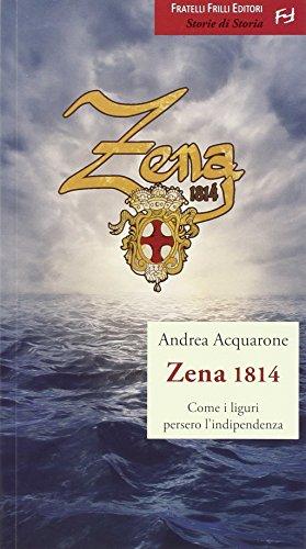 Zena 1814. Come i liguri persero l'indipendenza