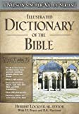 Illustrated Dictionary of the Bible (Nelson's Super Value)
