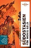 Lonely Planet Reiseführer Südostasien für wenig Geld: mit Downloads aller Karten (Lonely Planet Reiseführer E-Book)