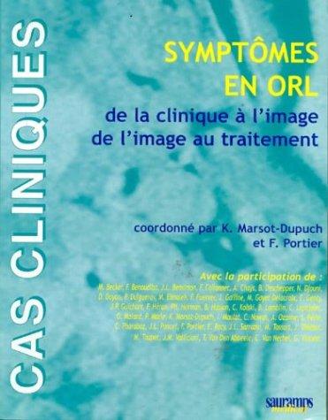 Symptômes en ORL : De la clinique à l'image, de l'image au traitement