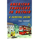 American Travelers in Britain: A Survival Guide