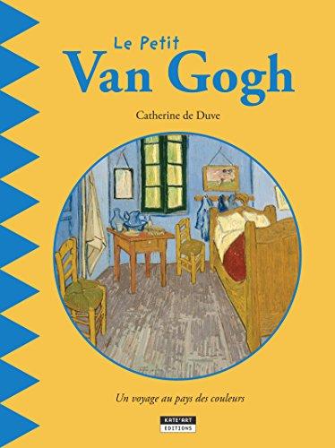 Le petit Van Gogh: Un livre d'art amusant et ludique pour toute la famille ! (Happy museum ! t. 2) par Catherine de Duve