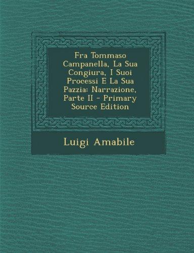 Fra Tommaso Campanella, La Sua Congiura, I Suoi Processi E La Sua Pazzia: Narrazione, Parte II
