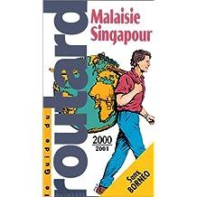 Guide du Routard. Malaisie, Singapour