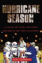 Hurricane Season: A Coach, His Team, and Their Triumph in the Time of Katrina (English Edition)