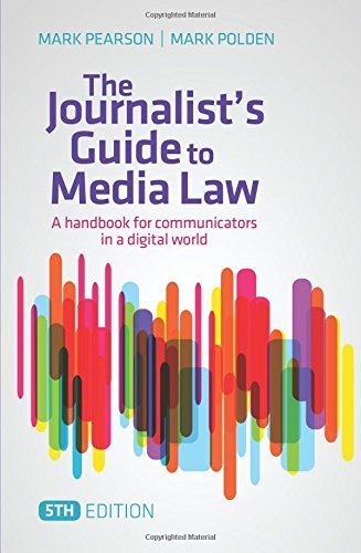 The Journalist's Guide to Media Law: A handbook for communicators in a digital world by Mark Pearson (2014-12-01)