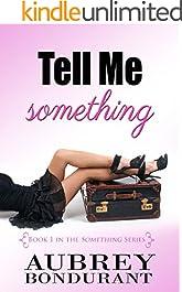Tell Me Something (Something Series Book 1)