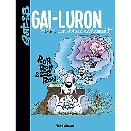 Gai-Luron - Tome 02 - En écrase méchamment