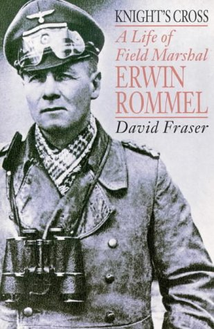 Knight's Cross: Life of Field Marshal Erwin Rommel