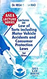 Lectures on Law of Torts including Motor Vehicle Accidents and Consumer protection laws