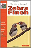 Guide to Owning a Zebra Finch by Rod Fischer (1997-05-02)