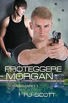 Proteggere Morgan (Santuario Vol. 1) di [Scott, RJ]