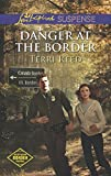 Front cover for the book Danger at the Border (Northern Border Patrol) by Terri Reed