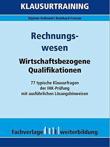Rechnungswesen: Klausurtraining Wirtschaftsbezogene Qualifikationen