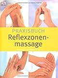 Praxisbuch Reflexzonenmassage -