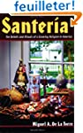 Santeria: The Beliefs And Rituals Of...