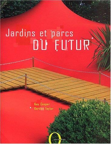 Jardins et parcs du futur par Gordon Taylor