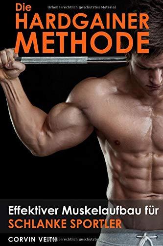 Die Hardgainer-Methode: Effektiver Muskelaufbau für schlanke Sportler